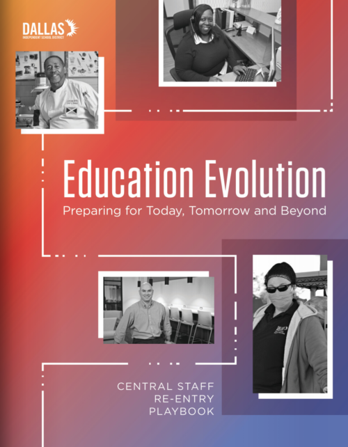 """The cover of Dallas ISD's Central Staff Re-entry Playbook, entitled """"Education Evolution: Preparing for Today, Tomorrow, and Beyond"""""""